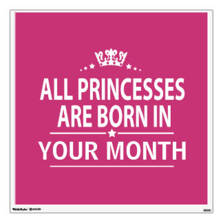 All princesses born in wall decal