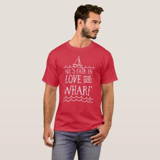 All's fair in love and wharf T-Shirt
