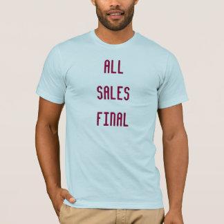 All Sales Final T-Shirt