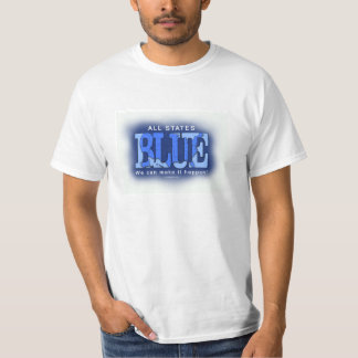 All States Blue. We can make it happen! T-Shirt