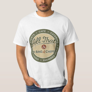 All That & A Bag of Chips T-Shirt