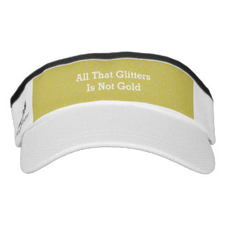 All That Glitters Is Not Gold Visor
