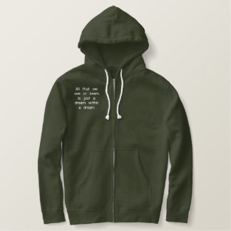All that we see or seem is just a dream within ... embroidered hoodie
