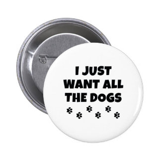 All The Dogs 2 Inch Round Button