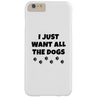 All The Dogs Barely There iPhone 6 Plus Case