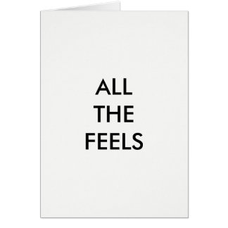 ALL THE FEELS Card