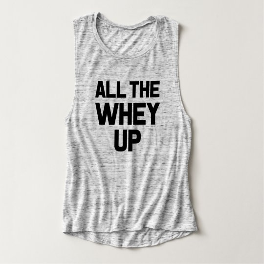 All the Whey up funny women's gym tank top