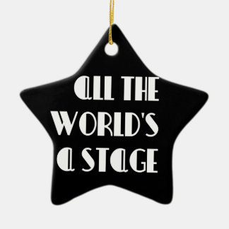 All the World's a Stage Ceramic Ornament
