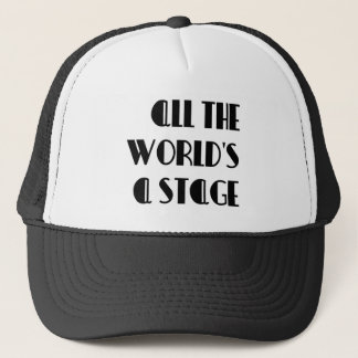 All the World's a Stage Trucker Hat
