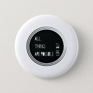 """""""All things are possible"""" Bible verse 2 Inch Round Button"""