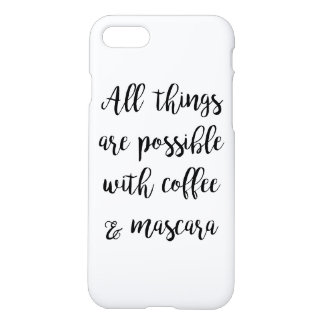 All things are possible with coffee & mascara iPhone 8/7 case