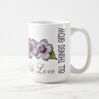 All Things Grow With Love Classic White Mug