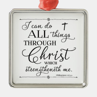 All Things Through Christ - Philippians 4:13 Metal Ornament