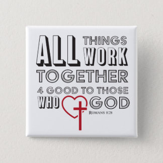 All Things Work Together 4 Good Inspirational 2 Inch Square Button