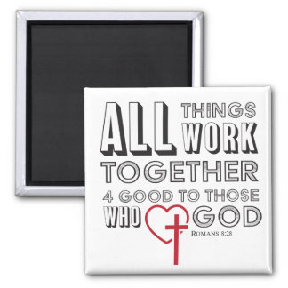 All Things Work Together 4 Good Inspirational Magnet