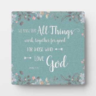 All Things Work Together - Rom 8:28 Plaque