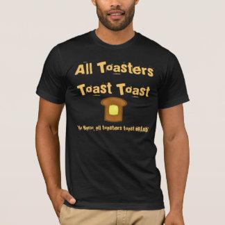 All Toasters Toast Toast! T-Shirt