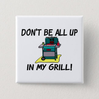 All Up In My Grill 2 Inch Square Button