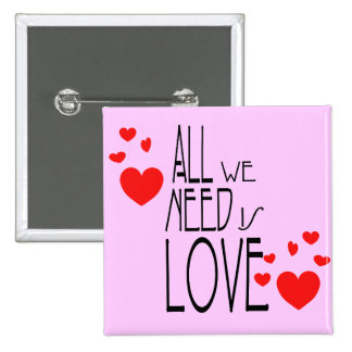 all we need is love 2 inch square button
