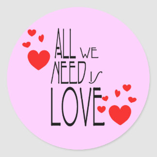 all we need is love round sticker