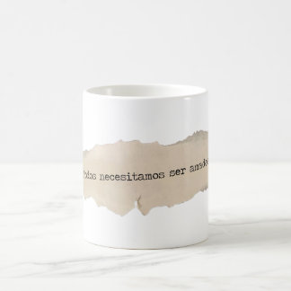 All we needed to be loved coffee mug