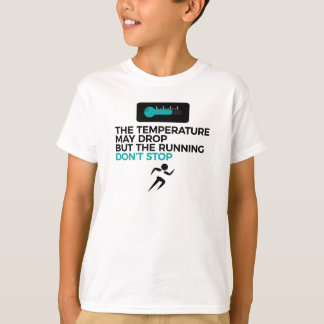 All Weather Run Can't Stop Keep Running T-Shirt