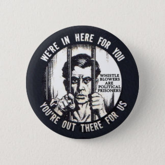 All whistleblowers are political prisoners 2 inch round button
