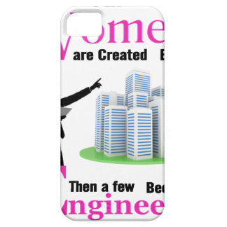 All Women Are Created Equal Then a Few Become Engi iPhone 5 Covers