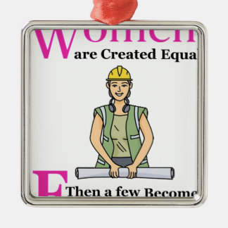 All Women Are Created Equal Then a Few Become Engi Metal Ornament