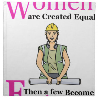 All Women Are Created Equal Then a Few Become Engi Napkin