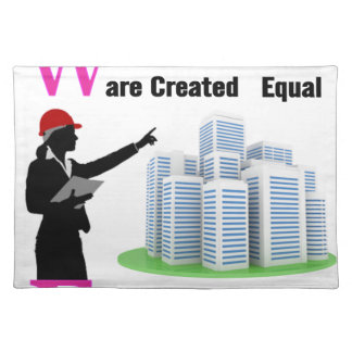 All Women Are Created Equal Then a Few Become Engi Placemat