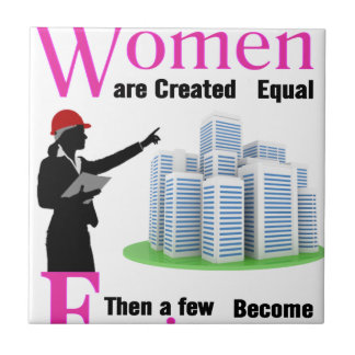 All Women Are Created Equal Then a Few Become Engi Tile