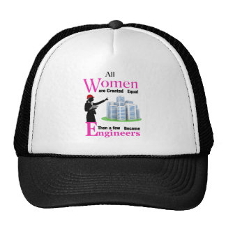 All Women Are Created Equal Then a Few Become Engi Trucker Hat