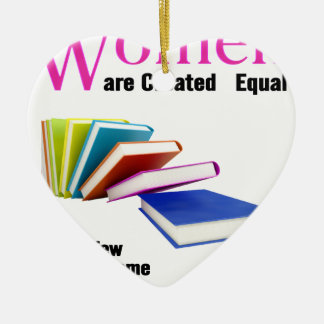 All Women Are Created Equal Then a Few Become Libr Ceramic Ornament