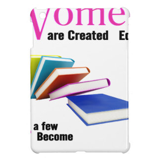 All Women Are Created Equal Then a Few Become Libr Cover For The iPad Mini