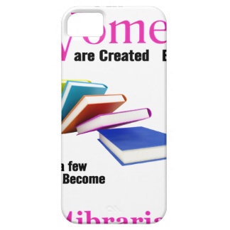 All Women Are Created Equal Then a Few Become Libr iPhone 5 Covers