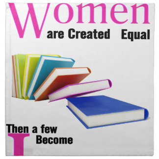 All Women Are Created Equal Then a Few Become Libr Napkin