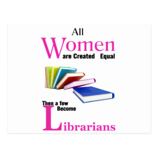 All Women Are Created Equal Then a Few Become Libr Postcard