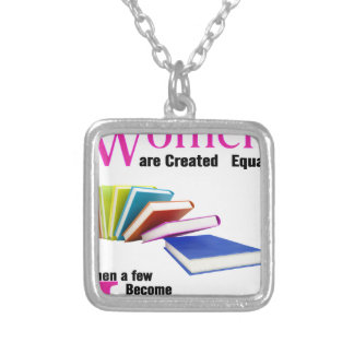 All Women Are Created Equal Then a Few Become Libr Silver Plated Necklace