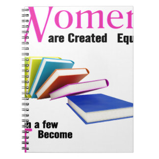 All Women Are Created Equal Then a Few Become Libr Spiral Notebook