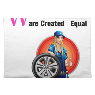 All Women Are Created Equal Then a Few Become Mech Placemat