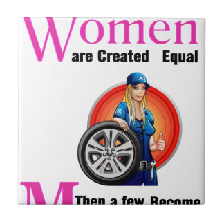 All Women Are Created Equal Then a Few Become Mech Tile