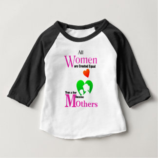 All Women Are Created Equal Then a Few Become Moth Baby T-Shirt