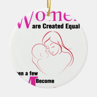 All Women Are Created Equal Then a Few Become Moth Ceramic Ornament