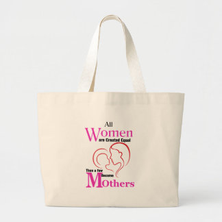 All Women Are Created Equal Then a Few Become Moth Large Tote Bag