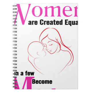 All Women Are Created Equal Then a Few Become Moth Notebooks