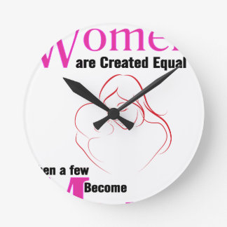 All Women Are Created Equal Then a Few Become Moth Round Clock
