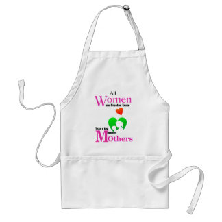All Women Are Created Equal Then a Few Become Moth Standard Apron