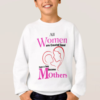 All Women Are Created Equal Then a Few Become Moth Sweatshirt