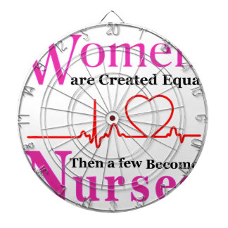 All Women Are Created Equal Then a Few Become Nurs Dartboard